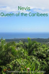 Revisiting Nevis, Queen of the Caribees, twenty years after discovering paradise