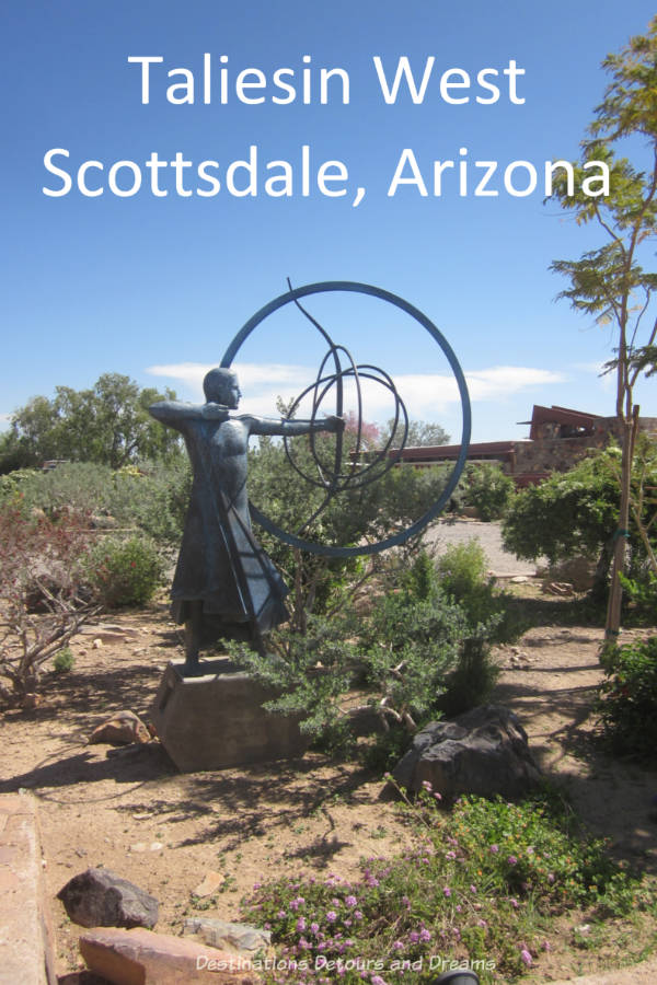 Taliesin West in Scottsdale Arizona features Frank Lloyd Wright life and architecture and artwork by Heloise Crista #art #scottsdale #Arizona #sculpture