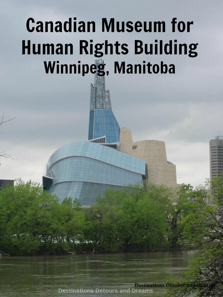 The significance of the architecture and of the Canadian Museum for Human Rights in Winnipeg, Manitoba