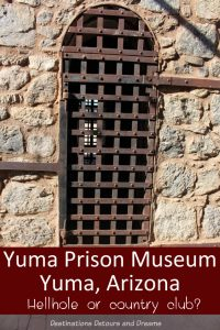 Yuma Territorial Prison State Historic Park in Yuma, Arizona provides a look back in history at prison life in the late 1800s. The prison was called both a hellhole and a country club. #Arizona #Yuma #museum #history #statepark