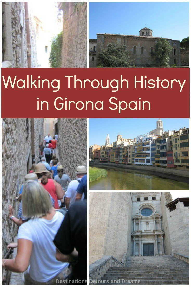 Walking Through History in Girona Spain