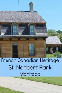 St. Norbert Park highlights French Canadian heritage and early life in Manitoba