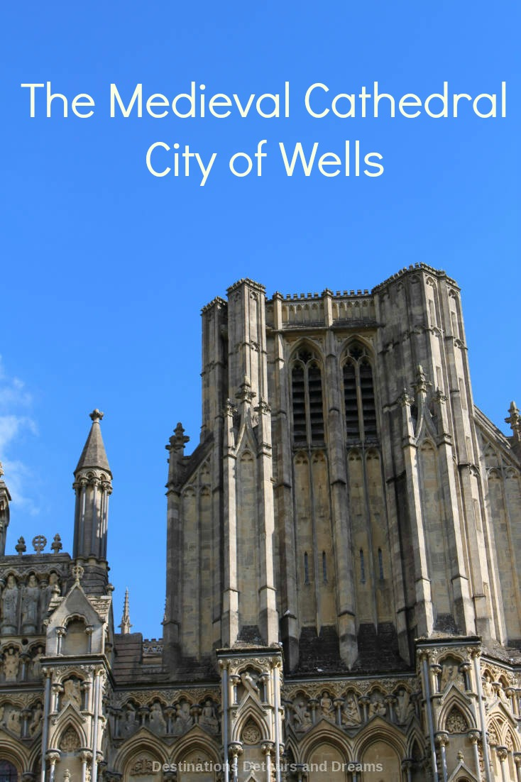 The medieval city of Wells, England is lovely to walk through and home to a magnificent cathedral