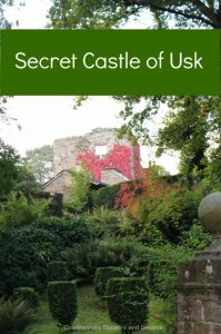 Usk, Wales has beautiful and romantic castle ruins - The Secret Castle of Usk