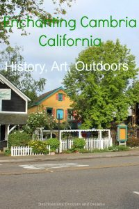 Cambria is an enchanting, scenic town in central California: history, arts, outdoor fun