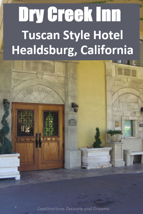 Dry Creek Inn, Tuscan style hotel in Healdsburg, California #California #Healdsburg #hotel #wheretostay