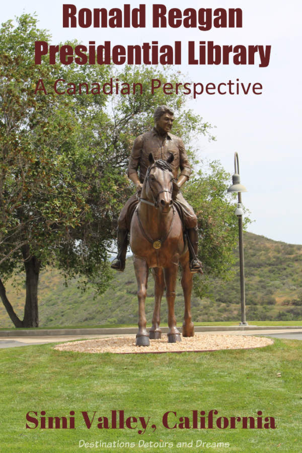 A Canadian perspective on a visit to the Ronald Reagan Presidential Library in Simi Valley, California #California #museum #SimiValley #PresidentialLibrary
