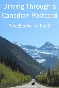 Driving Through a Canadian Postcard ; Revelstoke to Banff #Canada #scenicdrive #mountains #scenery #Rockies
