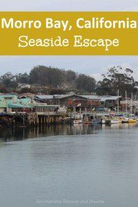 Morro Bay: a Seaside Escape in Central California #California #PacificCoast #MorroBay