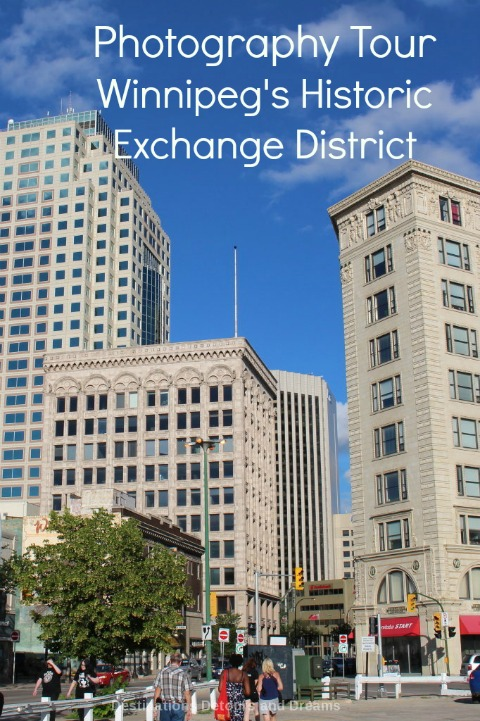 A photography tour of Winnipeg, Manitoba's historic Exchange District provides tips and a chance to practice tips with heritage architecture