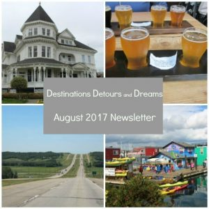 Destinations Detours and Dreams August 2017 Newsletter