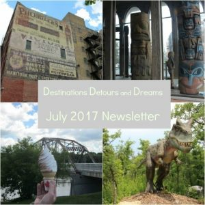 Destinations Detours and Dreams July 2017 Newsletter