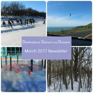 Destinations Detours and Dreams March 2017 Newsletter