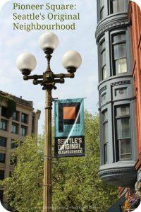 Seattle's Original Neighbourhood: Pioneer Square