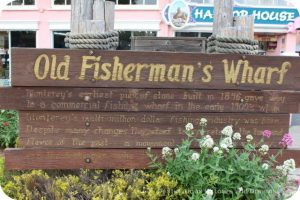 A Day in Monterey: Old Fisherman's Wharf