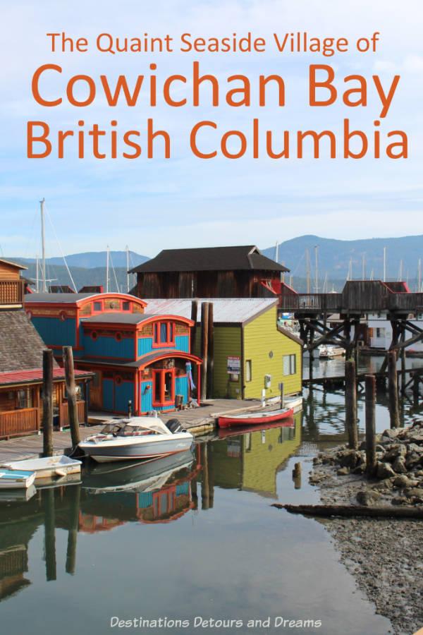 The quaint seaside village of Cowichan Bay, British Columbia #Cowichan #BritishColumbia #Canada #VancouverIsland #seaside
