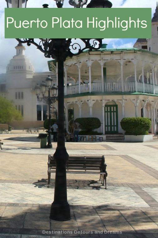 Puerto Plata Highlights #Caribbean #DominicanRepublic #PuertoPlata