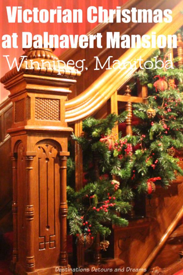 "Victorian Christmas at Dalnavert: Victorian decorations and ""A Christmas Carol"" reading at a restored Winnipeg 1895 mansion in Manitoba, Canada. #Canada #Manitoba #Winnipeg #Christmas #Victorian"