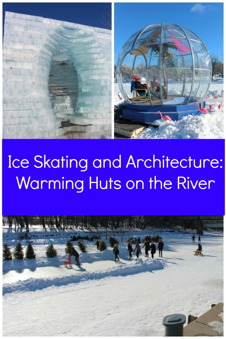Ice Skating and Architecture: Warming Huts on the River: About Winnipeg's river skating trail and its architectural award winning warming huts #Winnipeg #Manitoba #winter #skating