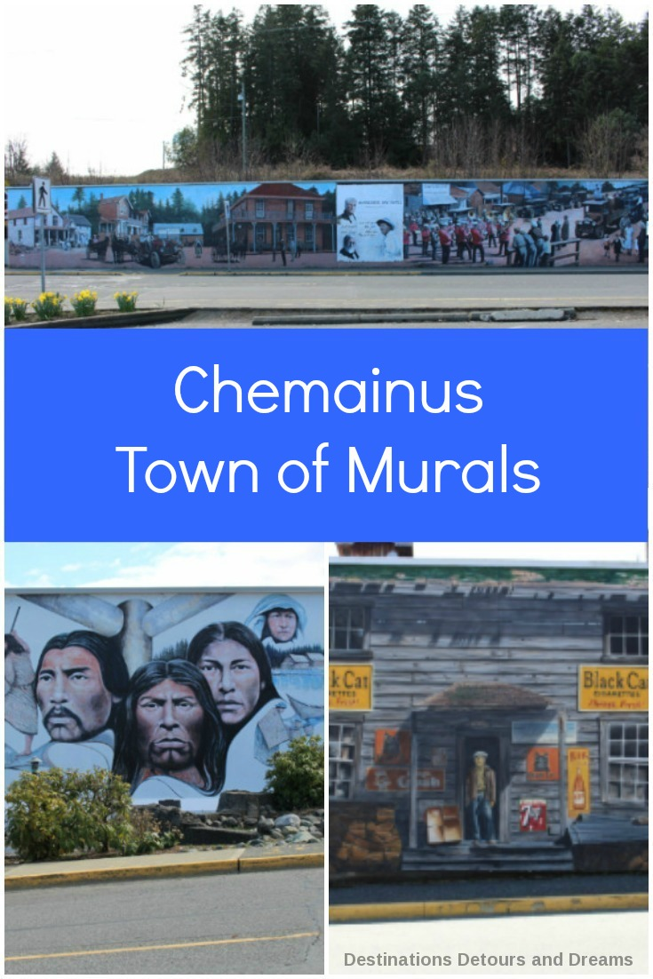 "Chemainus, British Columbia, a charming waterfront town on Vancouver Island is known as the ""Town of Murals"""