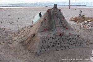 Impressions of Puerto Vallarta: sand sculpture welcome