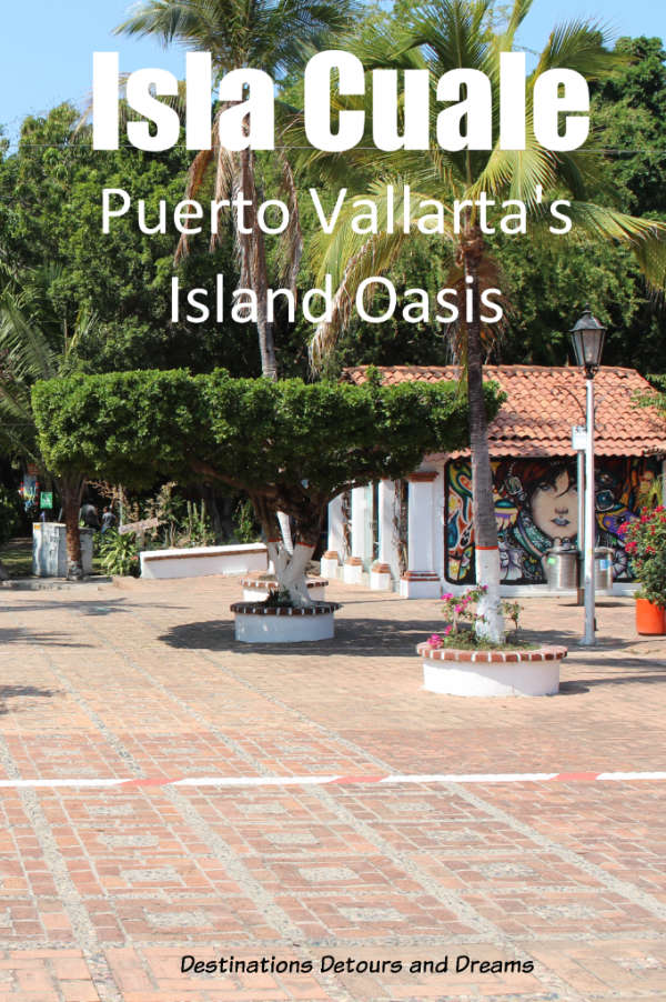 Isla Cuale: Puerto Vallarta's island oasis. #Mexico #PuertoVallarta #streetart