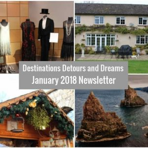 Destinations Detours and Dreams January 2018 Newsletter