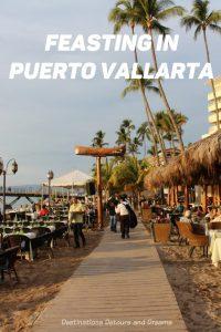 Feasting in Puerto Vallarta, Mexico #Mexico #PuertoVallarta #food #wheretoeat