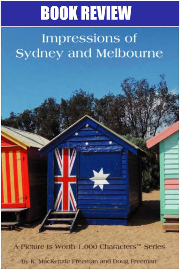 A review of the book Impressions of Sydney and Melbourne in the A Picture is Worth 1,000 Characters™ Series by K. MacKenzie Freeman and Doug Freeman #bookreview #Australia #Sydney #Melbourne