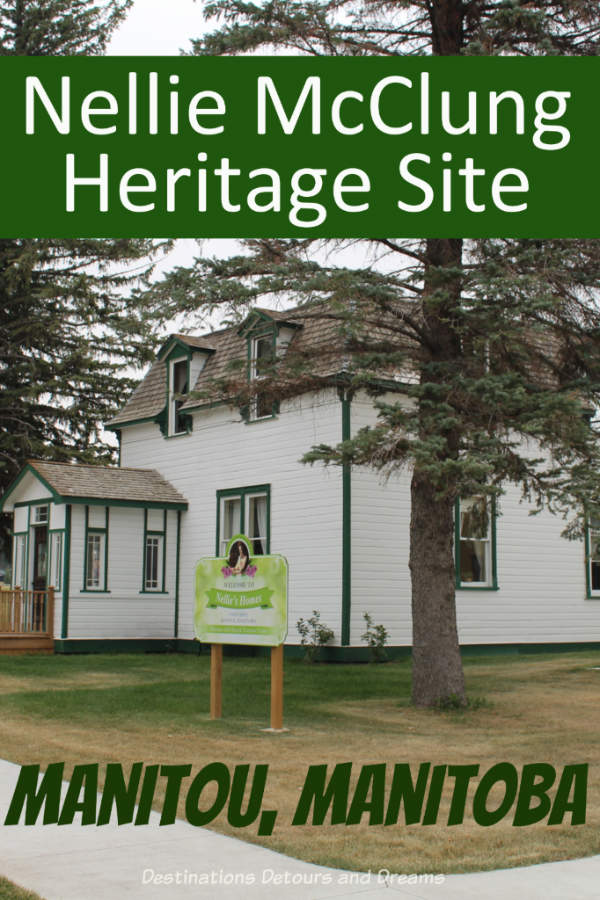Nellie McClung Heritage Site in Manitou, Manitoba: About Canadian writer and suffragette Nellie McClung and the Manitoba museum featuring two of her homes. #Canada #Manitoba #museum #history #suffragette