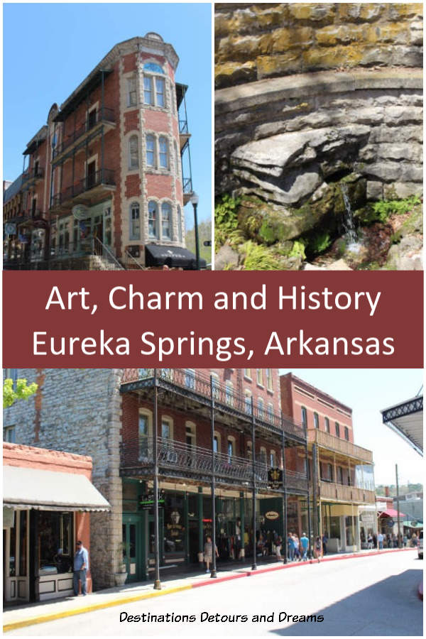 Art, Charms and History in Eureka Springs, Arkansas: Victorian buildings, historic landmarks, one-of-a-kind shops and scenic beauty #Arkansas #EurekaSprings #Ozarks #history #art