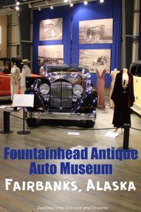 Fountainhead Antique Auto Museum in Fairbanks, Alaska features innovative and rare antique vehicles and vintage clothing #Alaska #Fairbanks #museum #vintageauto #costume