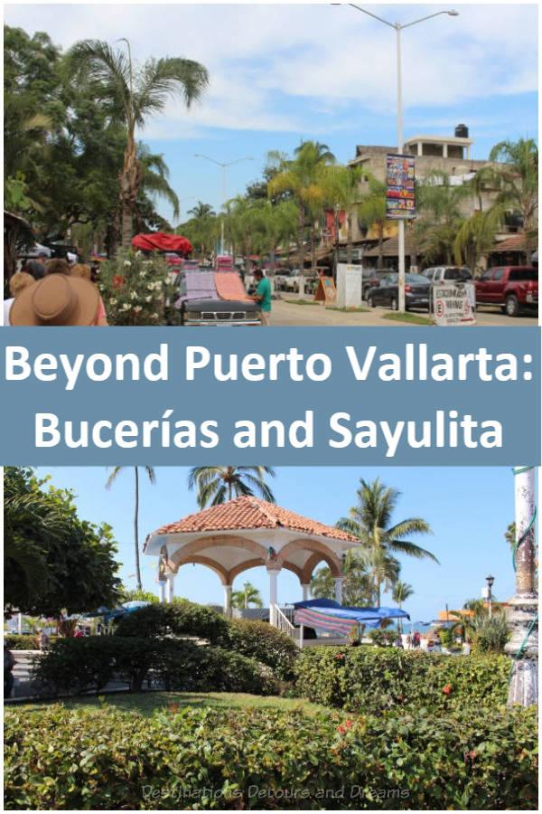 Beyond Puerto Vallarta: Day trips to the coastal towns of Bucerias and Sayulita, northwest of Puerto Vallarta, Mexico. #Mexico #Bucerias #Sayulita #PuertoVallarta #daytrip