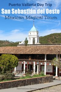 San Sebastian del Oeste, Mexico, in the Sierra Madre Mountains is a great Puerto Vallarta day trip. A former wealthy centre for silver mining, the historic quiet village is a Pueblo Magico. #Mexico #daytrip #PuertoVallarta