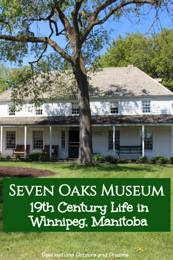 Seven Oaks Museum: A former merchant's house, now a museum in Winnipeg, Manitoba,offers a glimpse into nineteenth century life in the Red River settlement #Manitoba #Winnipeg #museum #history