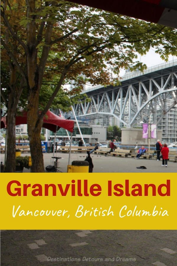 Granville Island is a top Vancouver tourist attraction with waterfront restaurants. theatres, galleries, unique shops and a fresh food market. #Vancouver #BritishColumbia #Canada