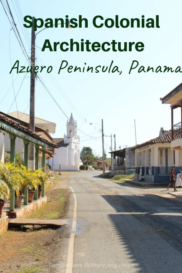 Spanish Colonial Architecture of the Panama Azuero Peninsula  #Panama #architecture #Azuero