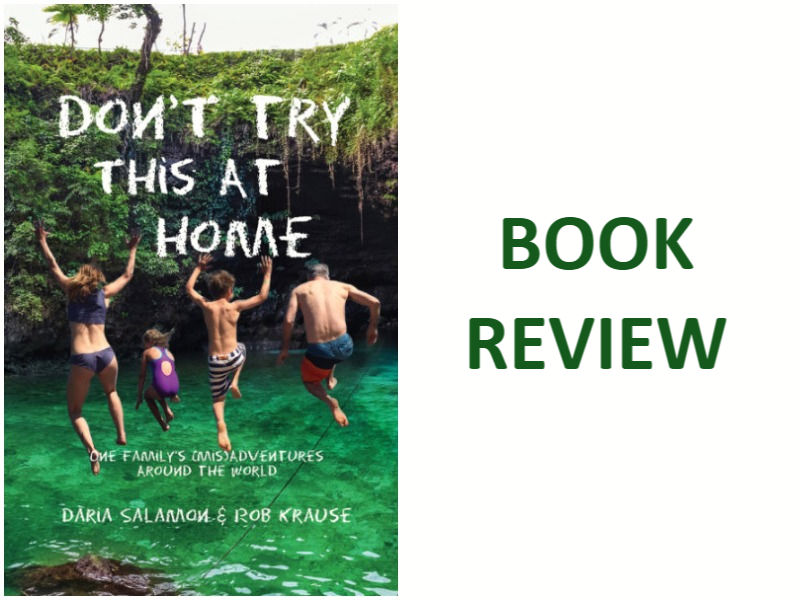 Book Review of Don' Try This At Home by Daria Salamon and Rob Krause