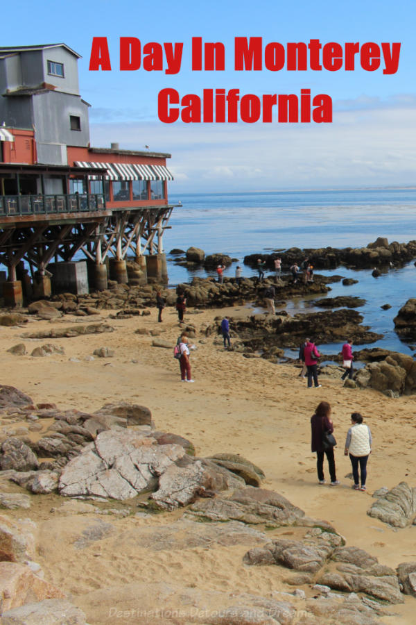 A day in Monterey, California: San Carlos Beach, Cannery Row, Ocean Boulevard, Old Fisherman's Wharf