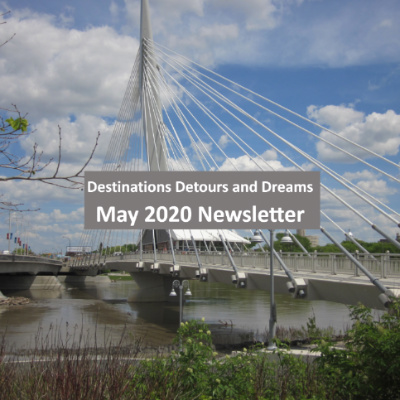 Destinations Detours and Dreams May 2020 Newsletter