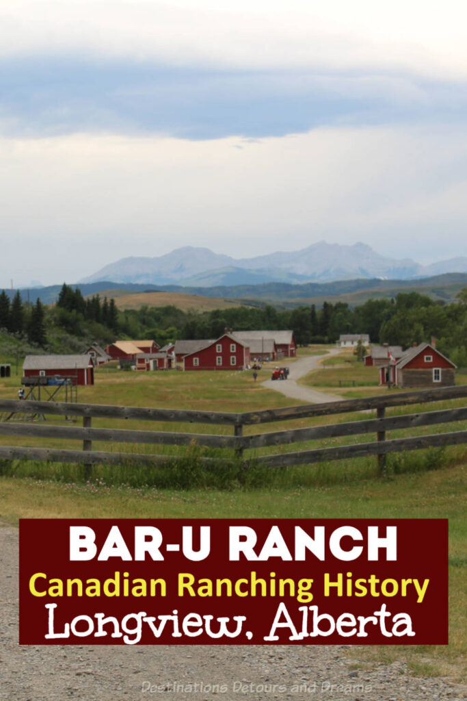Bar U Ranch in Longview, Alberta is a ranch museum highlighting western Canada's ranching history #Canada #Alberta #history #museum