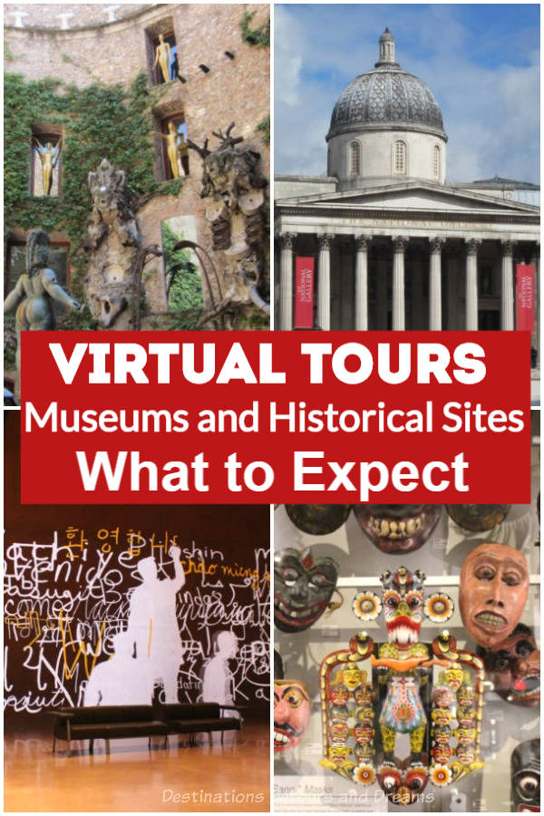 Visiting Museums, Galleries, and Landmarks Virtually: what to expect in a virtual tour of a museum, gallery, or historical site