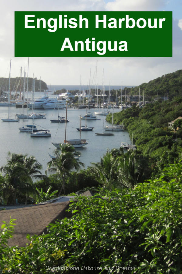 English Harbour in Antigua is a boating town with beaches, history, marinas, and a Caribbean vibe