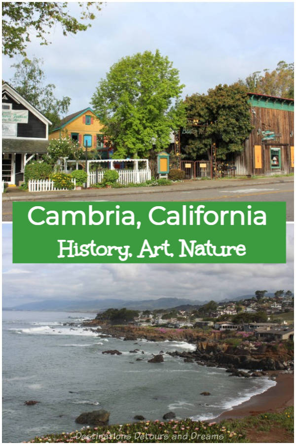 Cambria is an enchanting, scenic, historic town in central California: history, arts, nature