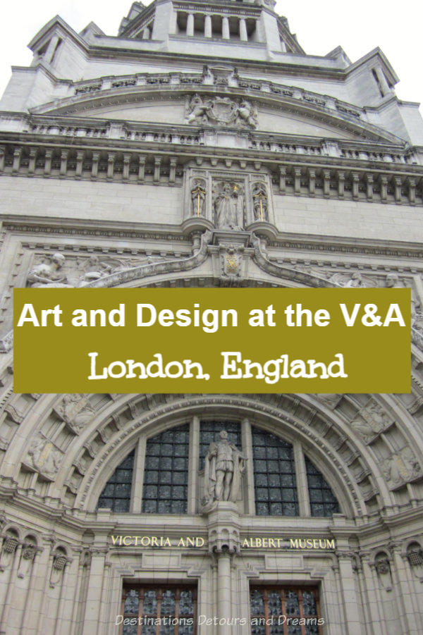 Art and Design Treasures at London's V&A: photographic sampling of the impressive collection at the Victoria and Albert Museum in London, England
