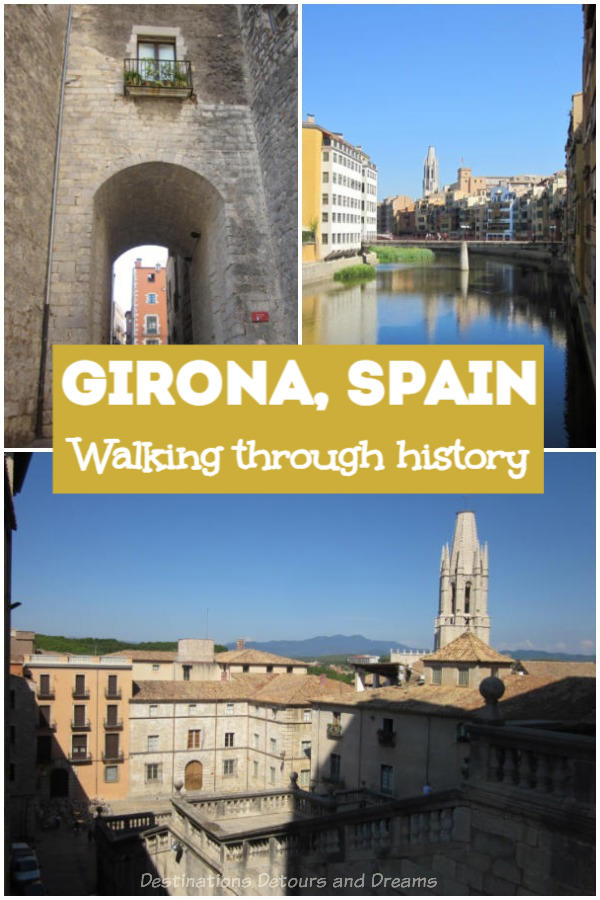 Walking Through History in Girona, Spain: A walking tour of the medieval centre of Girona, Spain, a European city steeped in history