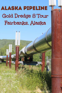 Gold and Oil on the Gold Dredge 8 Tour in Fairbanks, Alaska: Learn about the amazing technology of the Alaska Pipeline and mining for gold