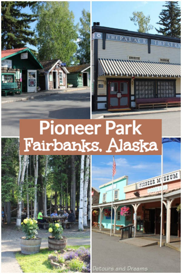 Pioneer Park in Fairbanks, Alaska: A recreated Gold Rush Town, an outdoor Alaskan feast, and a musical comedy revue about history and northern life #Alaska #Fairbanks