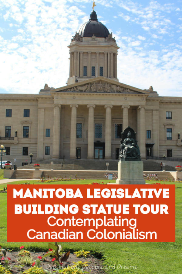 Manitoba Legislative Building Statues and Canadian Colonialism: tour of the statues on the grounds of the Manitoba Legislative Building prompts thoughts about the impact of Canadian colonialism on Indigenous peoples